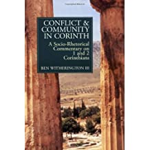 Conflict and Community in Corinth: Socio-rhetorical Commentary on 1 and 2 Corinthians