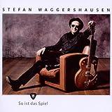 Songtexte von Stefan Waggershausen - So ist das Spiel