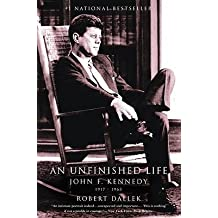[( An Unfinished Life: John F. Kennedy, 1917-1963 [ AN UNFINISHED LIFE: JOHN F. KENNEDY, 1917-1963 ] By Dallek, Robert ( Author )May-04-2004 Paperback By Dallek, Robert ( Author ) Paperback May - 2004)] Paperback