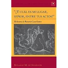 """""""¿Y cuál es mi lugar, señor, entre tus actos?"""": El drama de Rosario Castellanos (Latin America, Band 33)"""