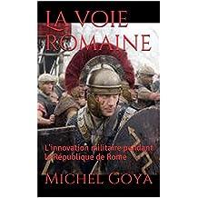 La voie romaine: L'innovation militaire pendant la République de Rome (Les épées)