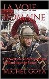 La voie romaine: L'innovation militaire pendant la République de Rome (Les épées) (French Edition)
