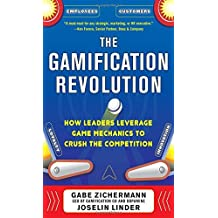 The Gamification Revolution: How Leaders Leverage Game Mechanics to Crush the Competition by Gabe Zichermann (2013-04-16)