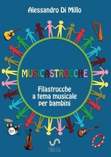 Musicastrocche: filastrocche a tema musicale per bambini Musicastrocche: filastrocche a tema musicale per bambini 51jS5g0gyrL