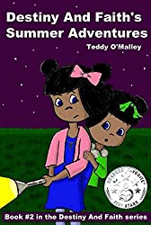 Destiny And Faith's Summer Adventures (Book #2 in the Destiny And Faith series)