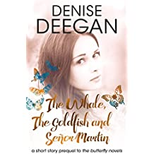 The Whale, The Goldfish and Señor Martin: A Short Story Prequel to The Butterfly Novels