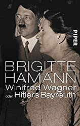 Winifred Wagner oder Hitlers Bayreuth.