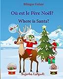 Bilingue Enfant: Où est le Père Noël. Where is Santa: Un livre d'images pour les enfants (Edition bilingue français-anglais),Livre bilingues anglais ... français-anglais:livres pour les enfants)