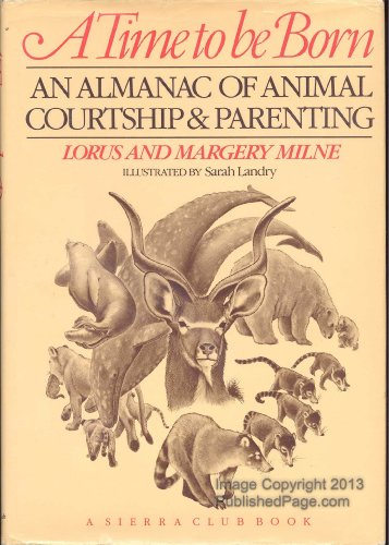 A Time to Be Born: An Almanac of Animal Courtship and Parenting