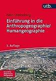 Einführung in die Anthropogeographie/Humangeographie (Grundriss Allgemeine Geographie, Band 2445) - Heinz Heineberg