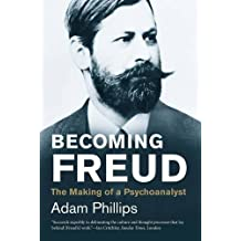 Becoming Freud: The Making of a Psychoanalyst (Jewish Lives) by Adam Phillips (2016-03-22)