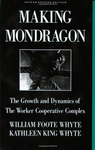 Making Mondragon: The Growth and Dynamics of the Worker Cooperative Complex (Revised) (Cornell International Industrial and Labor Relations Reports) por William Foote Whyte