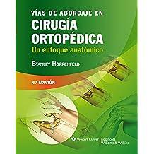 Vías de Abordaje en Cirugía Ortopédica: Un Enfoque Anatómico