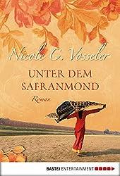 Unter dem Safranmond: Roman (Allgemeine Reihe. Bastei Lübbe Taschenbücher)