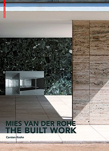 Mies Van Der Rohe: The Built Work par Carsten Krohn