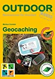 Geocaching (OutdoorHandbuch) - Markus Gründel