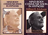 Mind-Body Communication in Hypnosis (The Seminars Workshops and Lectures of Milton H. Erickson : Volume 3) (v. 3) by Milton H. Erickson (1986-11-02)