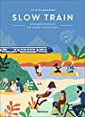 Slow Train : 30 échappées ferroviaires pour citadins en mal de nature par Labaronne