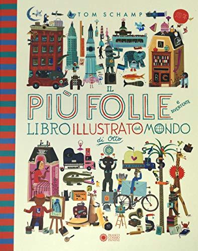 Il più folle e divertente libro illustrato del mondo di Otto. Ediz. a colori
