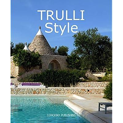 Trulli Style. Ediz. Illustrata