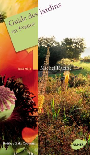 Guide des jardins en France T.1 Nord par Michel Racine