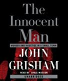 (The Innocent Man: Murder and Injustice in a Small Town) By Grisham, John (Author) Compact Disc on (10 , 2006)