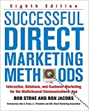 Successful Direct Marketing Methods: Interative, Database, and Customer-based Marketing for Digital Age