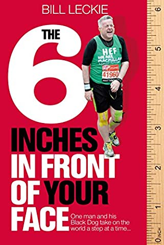The Six Inches In Front Of Your Face: One man and his Black Dog take on the world one step at a