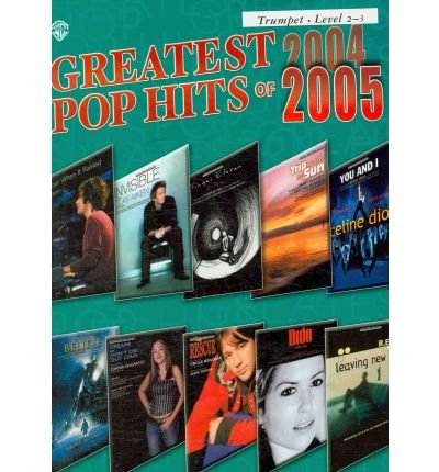 greatest-pop-hits-of-2004-2005-trumpet-author-warner-brothers-published-on-may-2005
