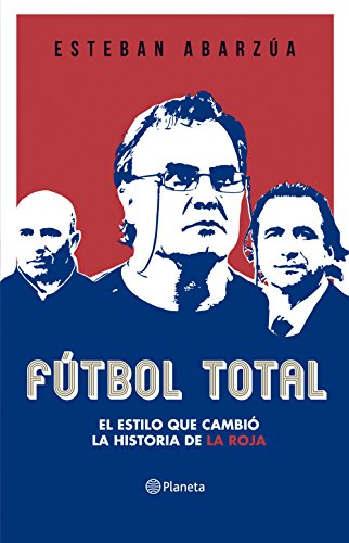 Fútbol total: El estilo que cambió la historia de la roja por Esteban Abarzúa