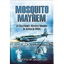 Mosquito Mayhem: de Havillands Wooden Wonder in Action in WWII (English Edition)