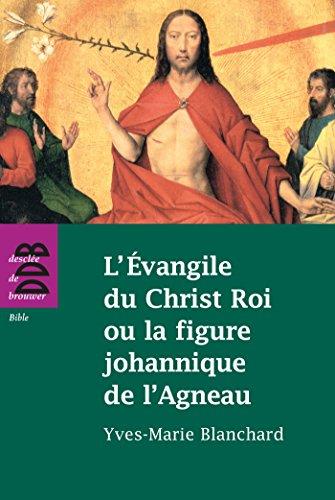 L'Evangile du Christ Roi ou la figure johannique de l'Agneau