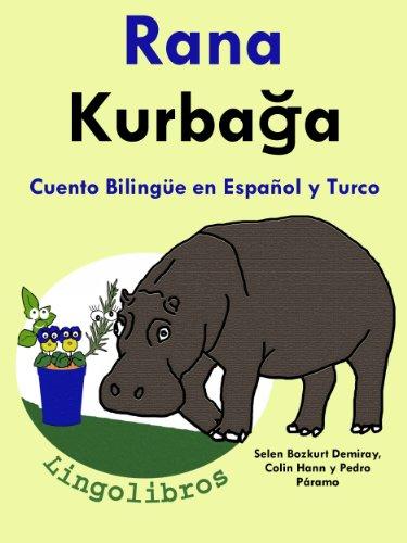 Cuento Bilingüe en Español y Turco: Rana (Colección Aprender Turco nº 1) por Colin Hann