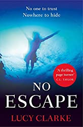 No Escape: The most addictive, gripping thriller with a shocking twist