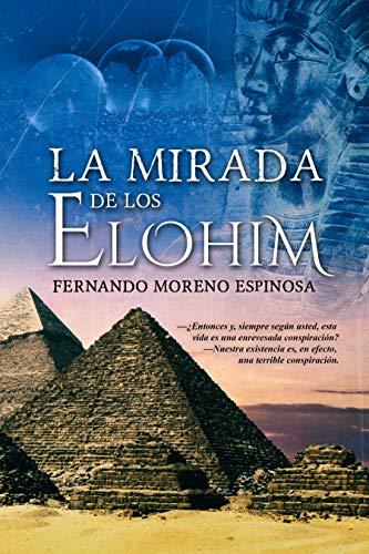 LA MIRADA DE LOS ELOHIM de Fernando Moreno Espinosa