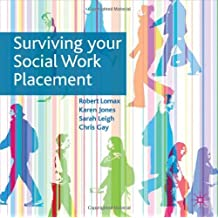 By Robert Lomax Surviving Your Social Work Placement (1st Edition)