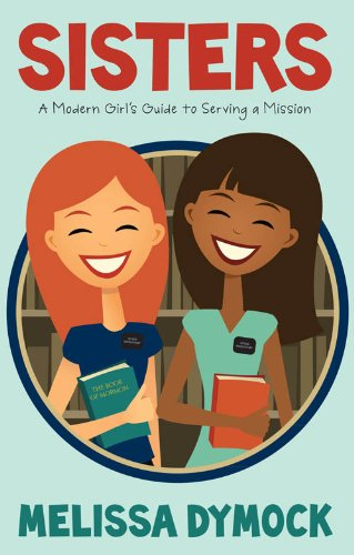 sisters-a-modern-girls-guide-to-serving-a-mission