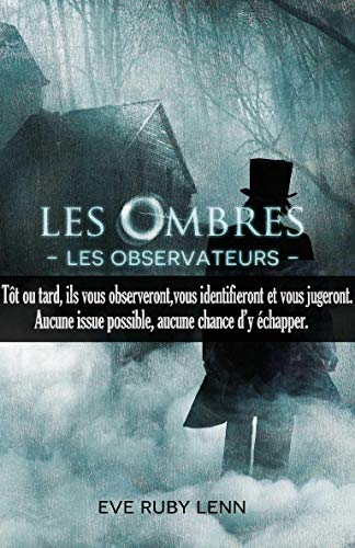 Les Ombres - Les Observateurs: Tome 1 par Eve Ruby Lenn