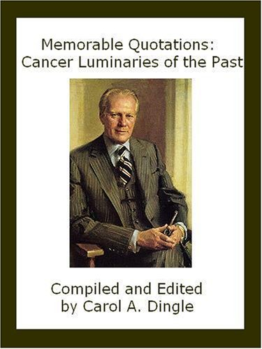 Memorable Quotations: Cancer Luminaries of the Past (English Edition)