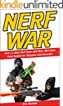 Nerf War: Over 25 Best Nerf Blasters...