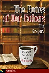 The Bones of Our Fathers: Volume 1 (The Pemberland Chronicles)