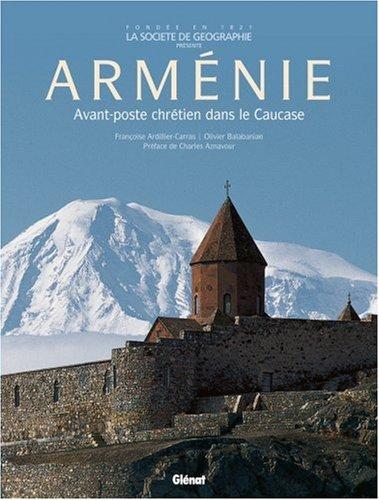 Arménie : Avant-poste chrétien dans le Caucase