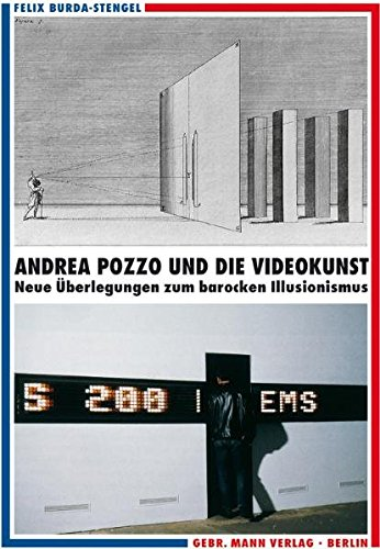 Andrea Pozzo und die Videokunst. Neue Überlegungen zum barocken Illusionismus