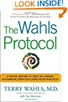 Wahls Protocol, The : A Radical New W...