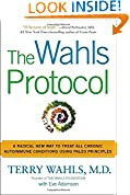 #9: The Wahls Protocol: A Radical New Way to Treat All Chronic Autoimmune Conditions Using Paleo Princip les