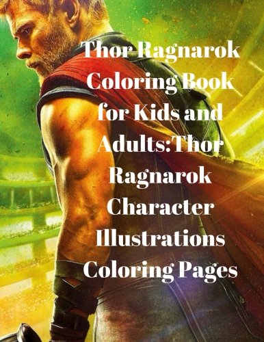 Thor Ragnarok Coloring Book for Kids and Adults:Thor Ragnarok Character Illustrations Coloring Pages