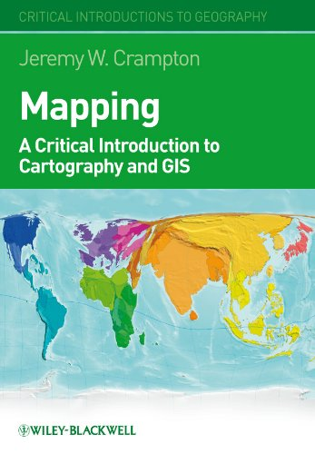 Mapping: A Critical Introduction to Cartography and GIS (Critical Introductions to Geography)