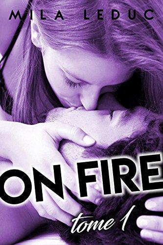 ON FIRE - Tome 1: (Nouvelle rotique, Sexe  Plusieurs, Pompiers, 2 Hommes, HARD)