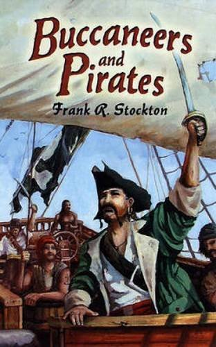 Buccaneers and Pirates (Dover Maritime) by Frank R. Stockton (2007-06-05)