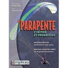 Le parapente : S'initier et progresser de Pierre-Paul Ménégoz (10 juin 2003) Broché